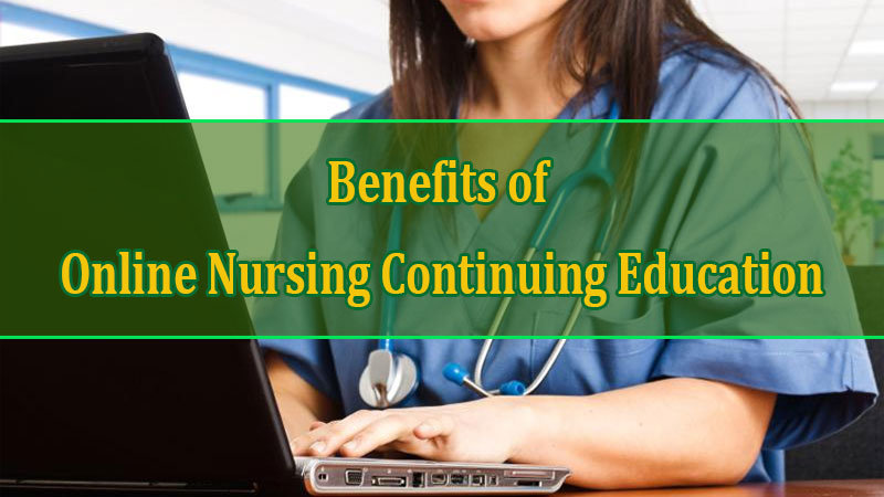 Benefits of Online Nursing Continuing Education