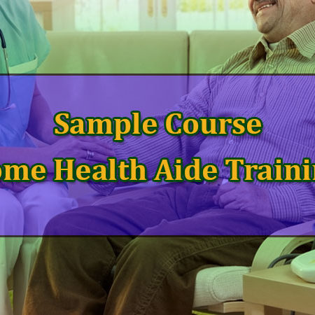 Home Health Aide Training – Sample Course