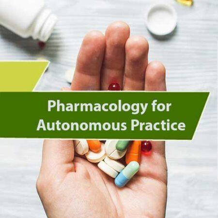 Pharmacology for Autonomous Practice